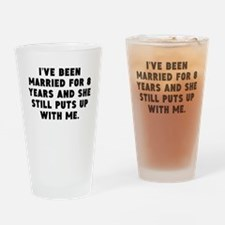 Ive Been Married For 8 Years Drinking Glass