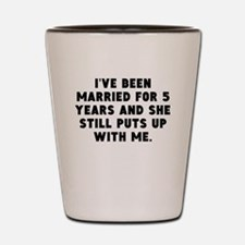 Ive Been Married For 5 Years Shot Glass