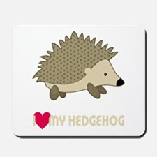 I Love My Hedgehog Mousepad