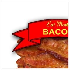 EAT MORE BACON Poster