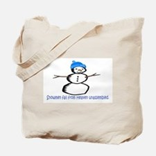 SNOWMEN FALL FROM HEAVEN.. Tote Bag