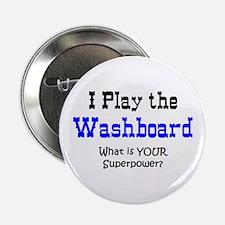 "play washboard 2.25"" Button"
