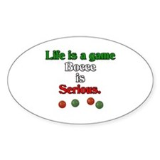Bocce Is Serious Oval Decal