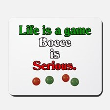 Bocce Is Serious Mousepad