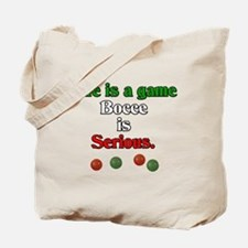 Bocce Is Serious Tote Bag