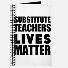 Substitute Teachers Lives Matter Journal