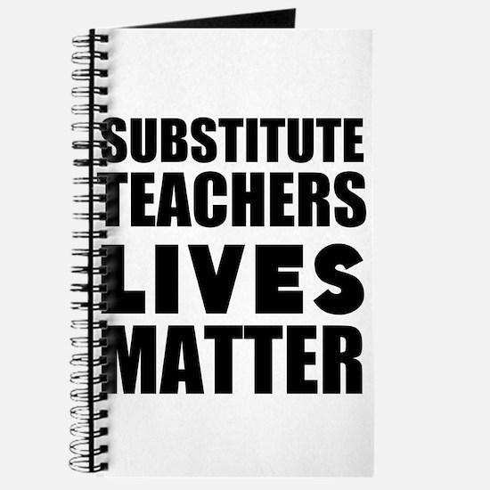 Substitute Teachers Lives Matter Journal