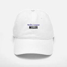 Worlds Greatest MILLER Baseball Baseball Cap