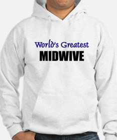 Worlds Greatest MIDWIVE Hoodie