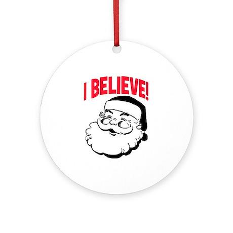 I BELIEVE!! Ornament (Round)