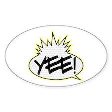 Yee! (Yo! MTV Raps theme) Oval Decal