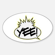 Yee! (Yo! MTV Raps theme) Oval Decal
