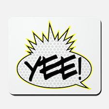 Yee! (Yo! MTV Raps theme) Mousepad