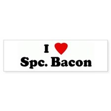 I Love Spc. Bacon Bumper Bumper Sticker