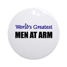Worlds Greatest MEN AT ARM Ornament (Round)