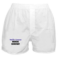 Worlds Greatest MEDICAL SECRETARY Boxer Shorts