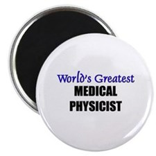 """Worlds Greatest MEDICAL PHYSICIST 2.25"""" Magnet (10"""