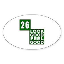 26Look Good Feel Good Birthday Decal