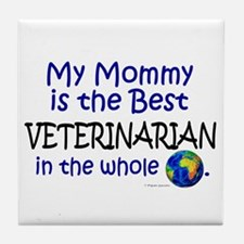 Best Veterinarian In The World (Mommy) Tile Coaste