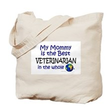 Best Veterinarian In The World (Mommy) Tote Bag