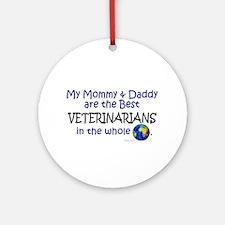 Best Veterinarians In The World Ornament (Round)
