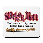 Slacker Mom Immune System Mousepad