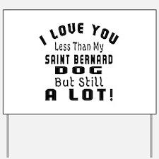 Saint Bernard dog designs Yard Sign