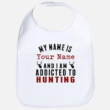 Addicted To Hunting Bib