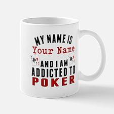 Addicted To Poker Mugs