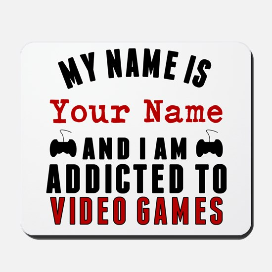 Addicted To Video Games Mousepad