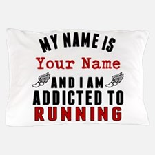 Addicted To Running Pillow Case