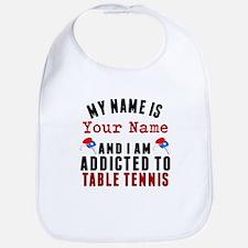 Addicted To Table Tennis Bib