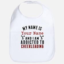 Addicted To Cheerleading Bib