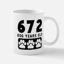 672 Dog Years Old Mugs