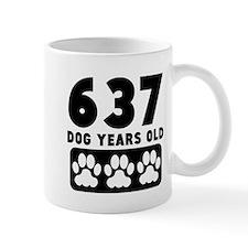 637 Dog Years Old Mugs