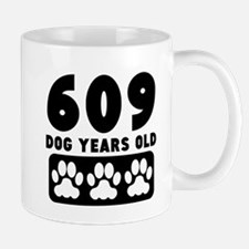 609 Dog Years Old Mugs