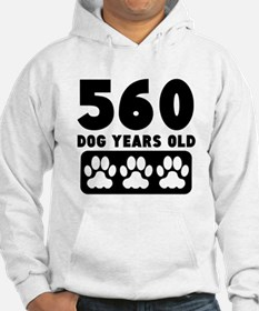 560 Dog Years Old Hoodie