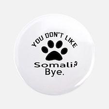 You Do Not Like somali ? Bye Button