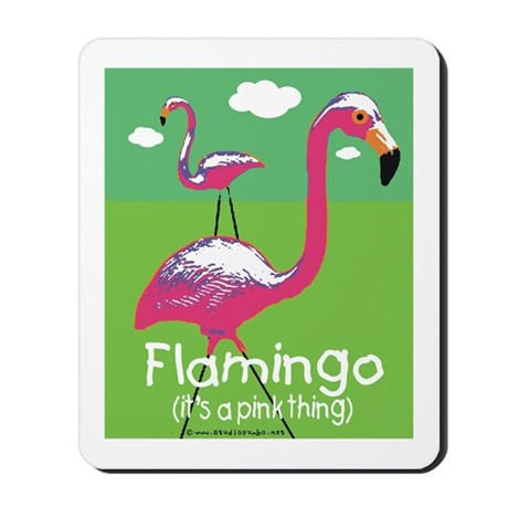 Flamingo a Pink Thing Mousepad