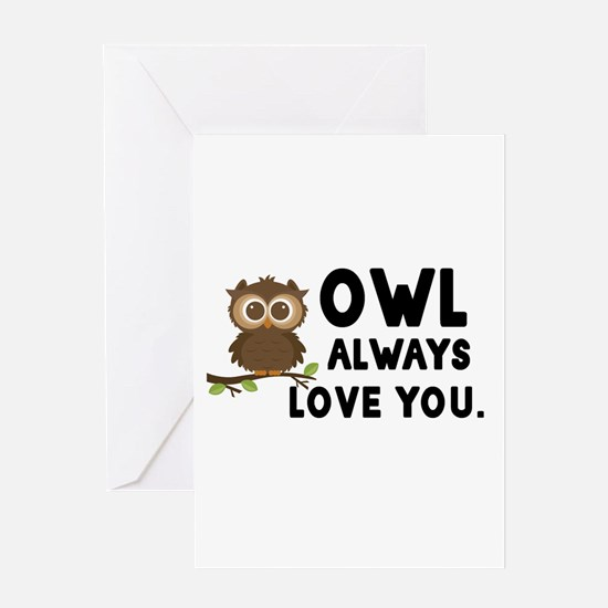 Owl Always Love You Greeting Cards