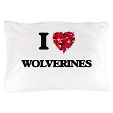 I love Wolverines Pillow Case
