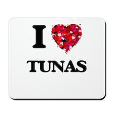 I love Tunas Mousepad