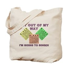 GET OUT OF MY WAY Tote Bag