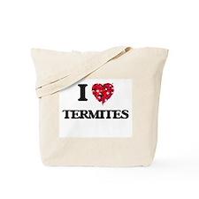 I love Termites Tote Bag
