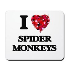 I love Spider Monkeys Mousepad