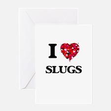I love Slugs Greeting Cards
