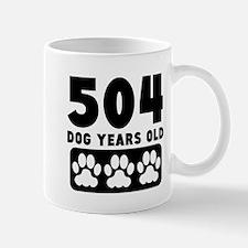 504 Dog Years Old Mugs