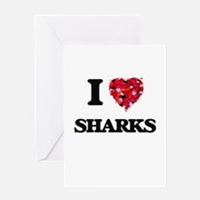 I love Sharks Greeting Cards
