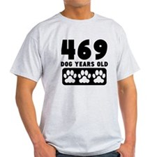 469 Dog Years Old T-Shirt