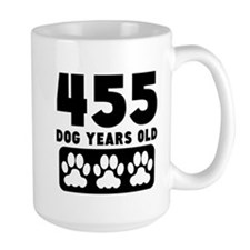 455 Dog Years Old Mugs